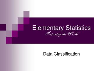 Elementary Statistics Picturing the World