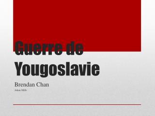 Guerre de  Yougoslavie