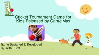 Cricket Tournament Game for Kids Released by GameiMax