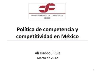 Política de competencia y competitividad en México