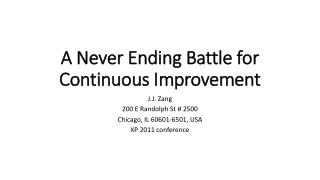 A Never Ending Battle for Continuous Improvement