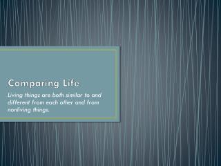 Comparing Life