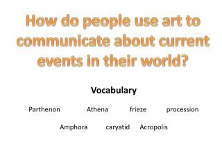 How do people use art to communicate about current events in their world?