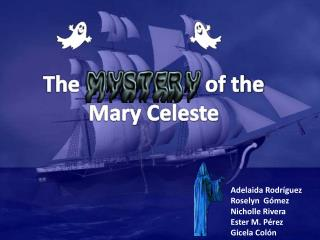 The                       of the  Mary Celeste