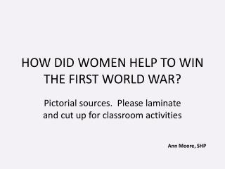HOW DID WOMEN HELP TO WIN THE FIRST WORLD WAR?