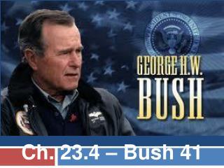 Ch. 23.4 � Bush 41