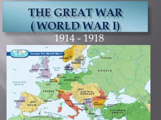 The Great War  ( World War I)