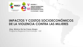 Impactos y costos socioeconómicos  de la violenci a contra las mujeres