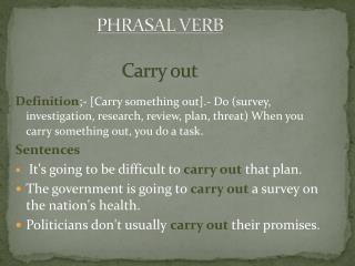 PHRASAL VERB Carry out