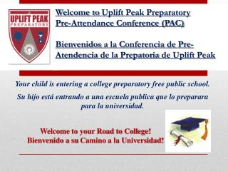 Your child is entering a college preparatory free public school.
