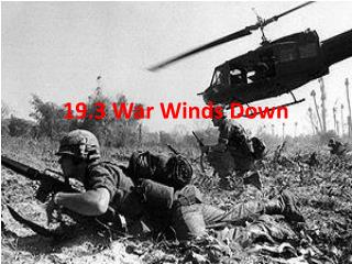 19.3 War Winds Down