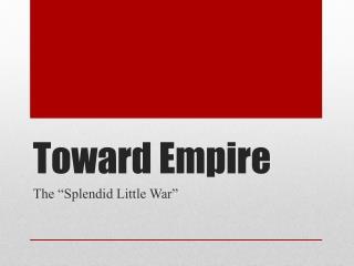Toward Empire