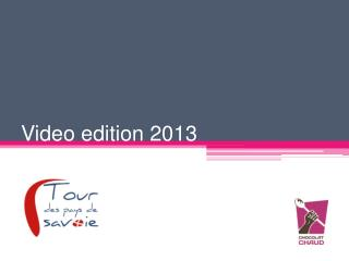 Video edition  2013