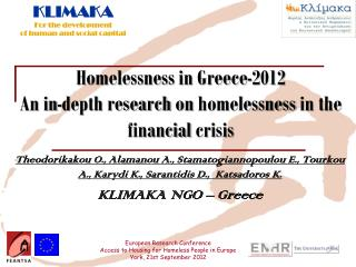 Homelessness in Greece-2012 An in- depth research  on  homelessness  in the  financial crisis