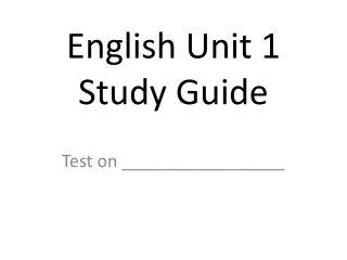 English Unit 1 Study Guide