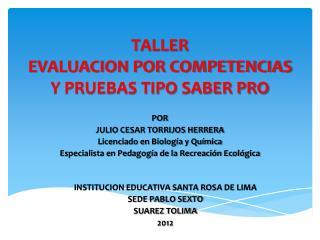 TALLER  EVALUACION POR COMPETENCIAS Y PRUEBAS TIPO SABER PRO