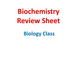 Biochemistry Review Sheet