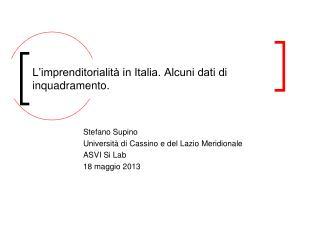 L'imprenditorialità in Italia. Alcuni dati di inquadramento.