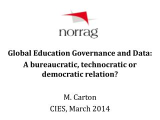 Global Education  Governance and Data: A bureaucratic, technocratic or democratic relation?