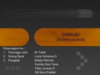 DISKUSI ( BUDAYA SUNDA)