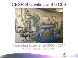 CESR-B  Cavities at the  CLS