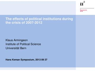 The  effects of political institutions during the crisis of  2007-2012
