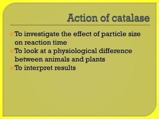 Action of  catalase