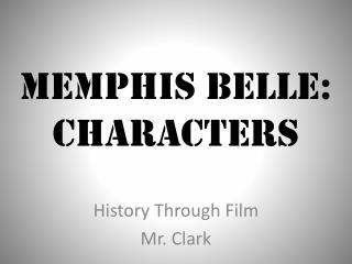 MEMPHIS BELLE: Characters