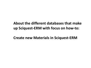 About the different databases that make up  Sciquest -ERM with focus on how-to: