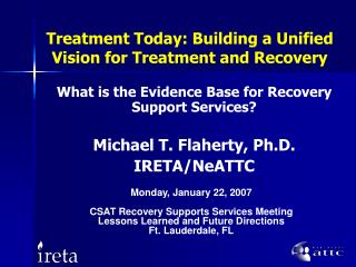 Treatment Today: Building a Unified Vision for Treatment and Recovery