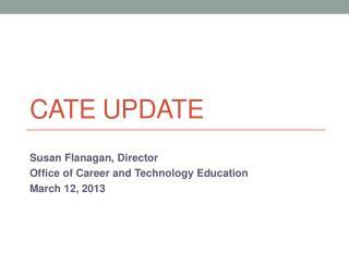 CATE Update