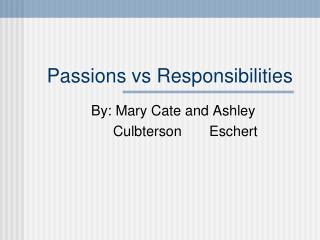 Passions vs Responsibilities