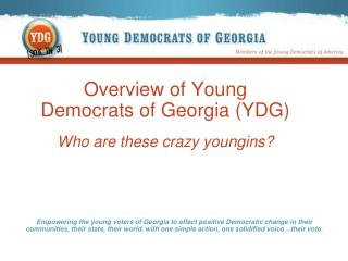 Overview of Young Democrats of Georgia (YDG) Who are these crazy youngins?