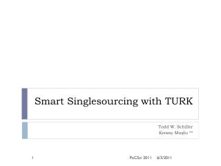 S mart  S inglesourcing  with TURK