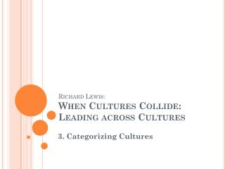 Richard Lewis: When Cultures Collide: Leading across Cultures