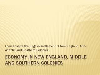 Economy in New England, Middle and Southern Colonies