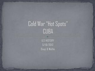 """Cold War """"Hot Spots""""  CUBA"""