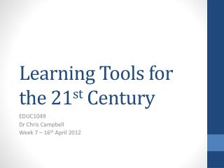 Learning Tools for the 21 st  Century