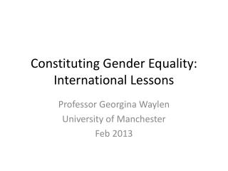 Constituting Gender Equality : International Lessons
