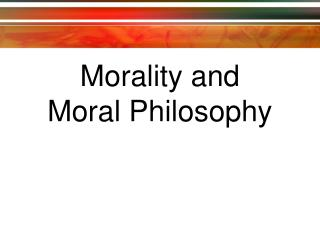 Morality and Moral Philosophy