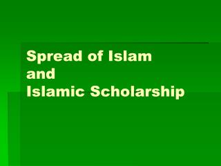 Spread of Islam and Islamic Scholarship