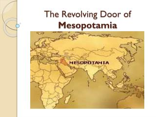 The  Revolving Door of Mesopotamia