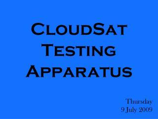 CloudSat Testing Apparatus
