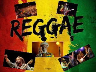 Le Reggae : c'est quoi ?