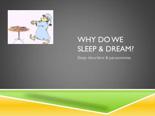 Why do we sleep & dream?