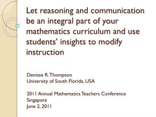 Let reasoning and communication be an integral part of your mathematics curriculum and use students  insights to modify