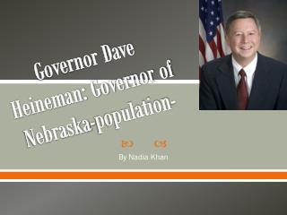 Governor Dave Heineman: Governor of Nebraska-population-