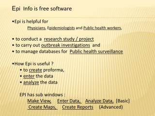 E pi   Info is free software  Epi  is helpful for