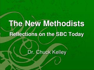The New Methodists Reflections on the SBC Today