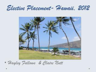 Elective Placement- Hawaii, 2012
